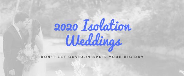 2020 Isolation Weddings